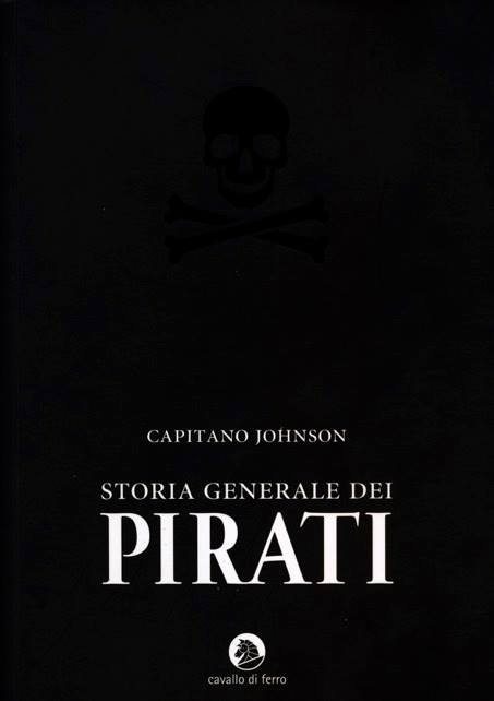 Storia Generale dei Pirati - Capitano Johnson